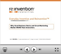 Everyday Inventive and Reinventive: Why Good Business Basics and Great Marketing Matter More Than Innovation